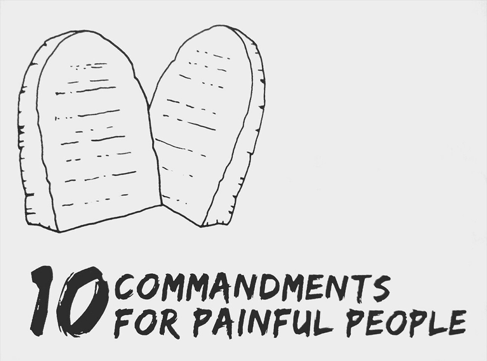 10 commandments for painful people
