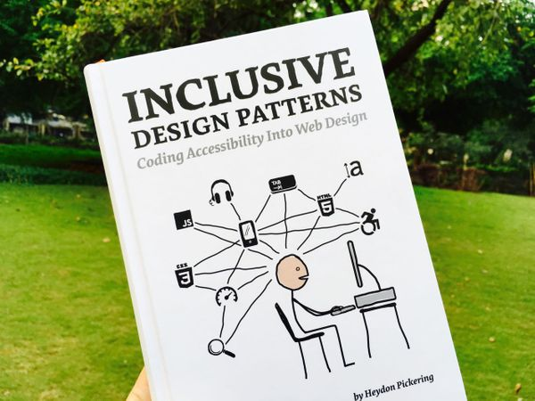 Smashing Magazine's Inclusive Design Patterns by Heydon Pickering: Book Review